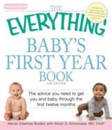The Everything Baby's First Year Book: Complete Practical Advice to Get You and Baby Through the First 12 Months - eBook