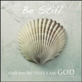 Be Still and Know that I Am God Mounted Print