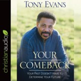 Your Comeback: Your Past Doesn't Have to Determine Your Future - unabridged audiobook on CD