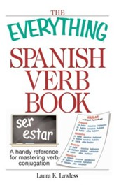 The Everything Spanish Verb Book: A Handy Reference For Mastering Verb Conjugation - eBook