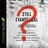 Still Evangelical?: Insiders Reconsider Political, Social, and Theological Meaning - unabridged audiobook on CD