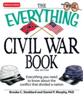 The Everything Civil War Book: Everything you need to know about the conflict that divided a nation - eBook