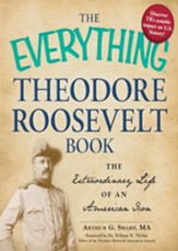 The Everything Theodore Roosevelt Book: The extraordinary life of an American icon - eBook