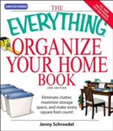 The Everything Organize Your Home Book: Eliminate clutter, set up your home office, and utilize space in your home - eBook