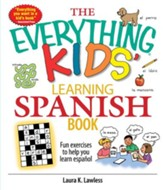 The Everything Kids' Learning Spanish Book: Fun Exercises to Help You Learn Espanol, Fun Exercises to Help You Learn Espanol - eBook