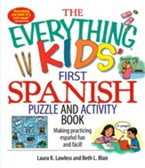 The Everything Kids' First Spanish Puzzle & Activity Book: Make Practicing Espanol Fun And Facil! - eBook