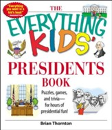 The Everything Kids' Presidents Book: Puzzles, Games and Trivia - for Hours of Presidential Fun - eBook