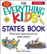 The Everything Kids' States Book: Wind Your Way Across Our Great Nation - eBook