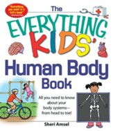 The Everything KIDS' Human Body Book: All You Need to Know About Your Body Systems - From Head to Toe! - eBook