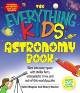The Everything Kids' Astronomy Book: Blast into outer space with steller facts, integalatic trivia, and out-of-this-world puzzles - eBook