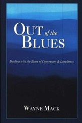 Out of the Blues: Dealing with the Blues of Depression & Loneliness