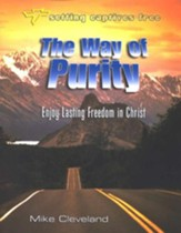 The Way of Purity: Enjoy Lasting Freedom in Christ