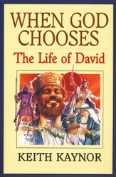 When God Chooses: The Life of David
