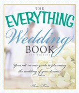 The Everything Wedding Book: Your All-in-One Guide to Planning the Wedding of Your Dreams - eBook
