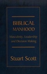Biblical Manhood: Masculinity, Leadership, and Decision Making - Slightly Imperfect