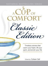 A Cup of Comfort Classic Edition: Stories That Warm Your Heart, Lift Your Spirit, and Enrich Your Life - eBook