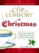 A Cup of Comfort For Christmas: Stories that celebrate the warmth, joy, and wonder of the holiday - eBook