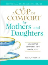 A Cup of Comfort for Mothers and Daughters: Stories that celebrate a very special bond - eBook