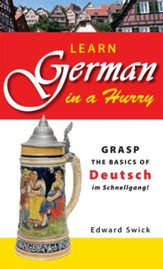 Learn German in a Hurry: Grasp the  Basics of German Schnell! - eBook