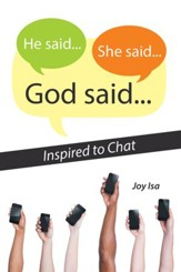 He Said...She Said...God Said...: Inspired to Chat - eBook