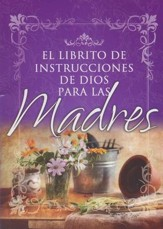 Librito de instrucciones de Dios para madres  (Little Instruction Book for Mothers, Spanish)