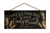 Give Us This Day Our Daily Bread, Hanging Sign