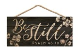 Be Still, Hanging Sign