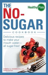 The No-Sugar Cookbook: Delicious Recipes to Make Your Mouth Water...all Sugar Free! - eBook