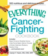 The Everything Cancer-Fighting Cookbook - eBook