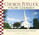 Church Potluck Slow Cooker: Homestyle Recipes for Family and Community Celebrations - eBook