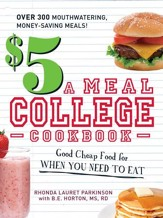 $5 a Meal College Cookbook: Good Cheap Food for When You Need to Eat - eBook