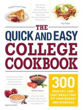 The Quick and Easy College Cookbook: 300 Healthy, Low-Cost Meals that Fit Your Budget and Schedule - eBook