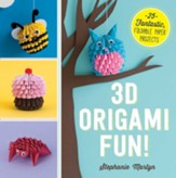 3D Origami Fun!: 25 Fantastic, Foldable Paper Projects - eBook