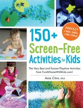 150+ Screen-Free Activities for Kids: The Very Best and Easiest Playtime Activities from FunAtHomeWithKids.com! - eBook