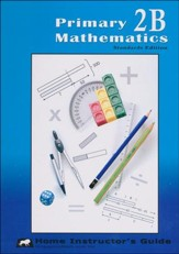 Primary Mathematics Home  Instructor's Guide 2B (Standards Edition)