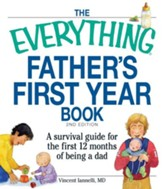 The Everything Father's First Year Book: A survival guide for the first 12 months of being a dad - eBook