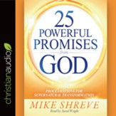 25 Powerful Promises from God: Proclamations for Supernatural Transformation - unabridged audiobook on CD