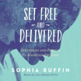 Set Free and Delivered: Strategies and Prayers to Maintain Freedom - unabridged audiobook on CD
