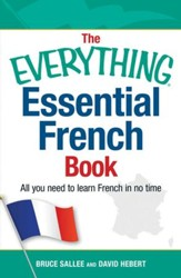 The Everything Essential French Book: All You Need to Learn French in No Time - eBook