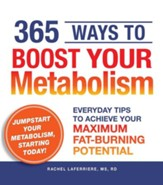 365 Ways to Boost Your Metabolism: Everyday Tips to Achieve Your Maximum Fat-Burning Potential - eBook