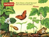 What Makes a Seed Sprout?: And Other Questions about How Plants Grow