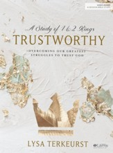 Trustworthy: Overcoming Our Greatest  Struggles to Trust God, Bible Study Book