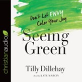 Seeing Green: Don't Let Envy Color Your Joy - unabridged audiobook on CD