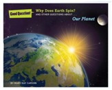 Why Does the Earth Spin?: And Other Questions about Our Planet