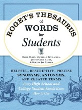 Roget's Thesaurus of Words for Students: Helpful, Descriptive, Precise Synonyms, Antonyms, and Related Terms Every High School and College Student Should Know How to Use - eBook