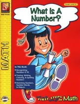 First Steps in Math: What is a Number? Grades K-1