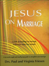 Jesus on Marriage: A 10-Week Couple & Small-Group Guide to Strengthen Your Marriage
