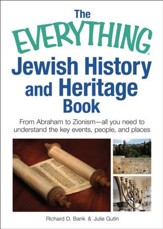The Everything Jewish History and Heritage Book: From Abraham to Zionism, all you need to understand the key events, people, and places - eBook