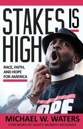 Stakes Is High: Race, Faith, and Hope for America - eBook