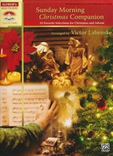 Sunday Morning Christmas Companion: 33 Favorite Selections for Christmas and Advent (for Piano)